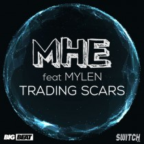 MHE feat. Mylen 'Trading Scars' (Switch Lab / Big Beat)