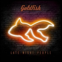 Goldfish 'Late Night People' (Armada)