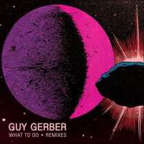 Guy Gerber 'What To Do - Remixes' (Rumors)